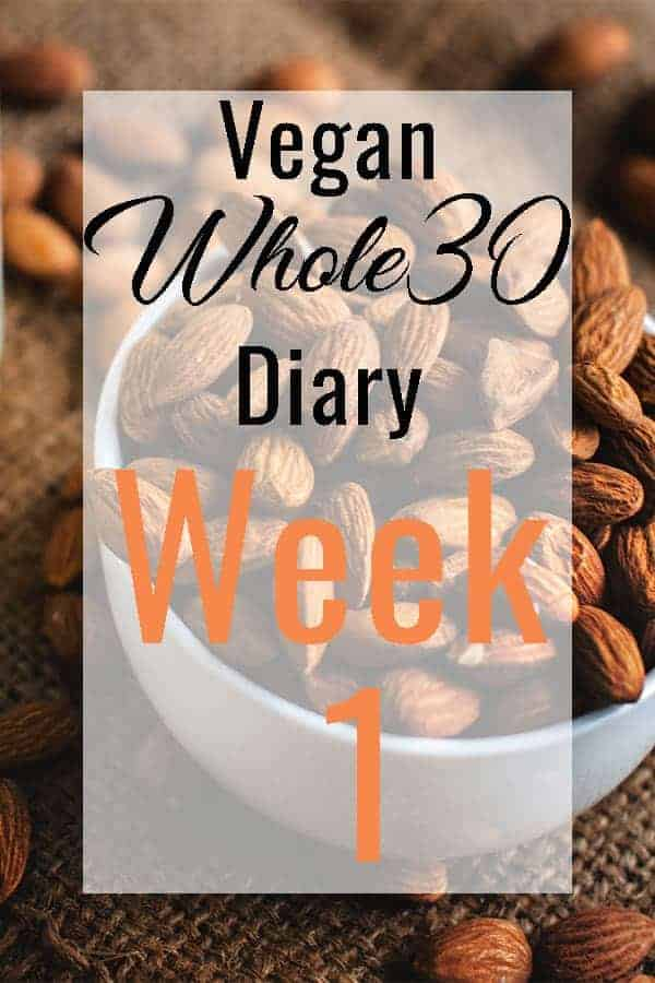 Week 1 vegan whole 30 on a background of nuts